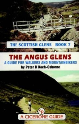 Cicerone Guide: the Scottish Glens, Book 7: the Angus Glens
