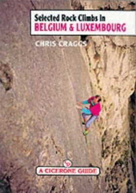 Cicerone Guides: Selected Rock Climbs in Belgium and Luxembourg