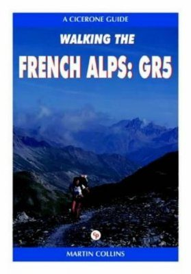 Cicerone Guides: Walking the French Alps: GR5