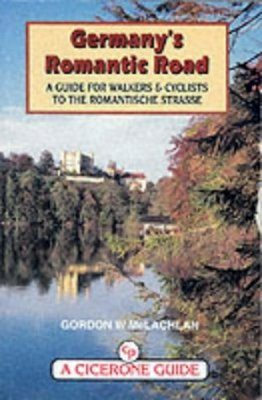 Cicerone Guides: Germany's Romantic Road: A Guide for Walkers and Cyclists