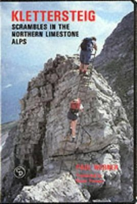 Cicerone Guides: Klettersteig: Scrambles in the Nothern Limestone Alps