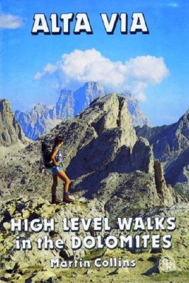 Cicerone Guides: Alta Via - High Level Walks in the Dolomites