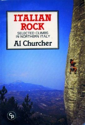 Cicerone Guides: Italian Rock: Selected Climbs in Northern Italy