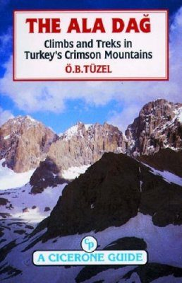 Cicerone Guides: The Ala Dag - Climbs and Treks in Turkey's Crimson Mountains