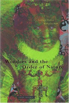 Wonders and the Order of Nature 1150 - 1750