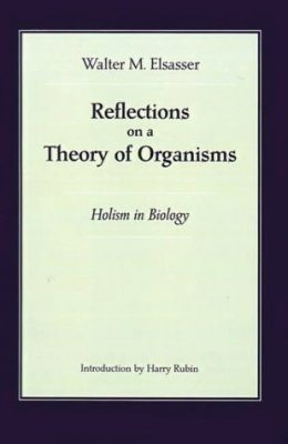 Reflections on the Theory of Organisms