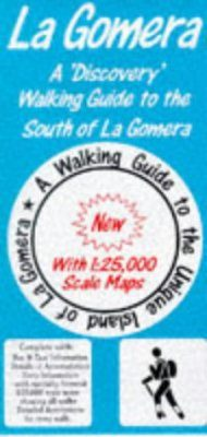 Discovery Walking Guides: Canary Islands: La Gomera South Walking Guide