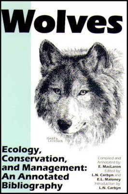 Wolves: Ecology, Conservation, and Management: An Annotated Bibliography