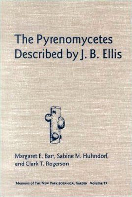 The Pyrenomycetes Described by JB Ellis