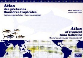 Atlas of Tropical Tuna Fisheries / Atlas des Pecheries Thonières Tropicales