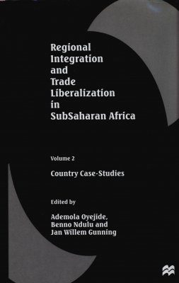Regional Integration and Trade Liberalization in Subsaharan Africa, Volume 2: Country Case Studies