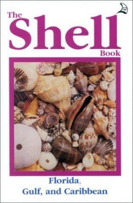 The Shell Book: Atlantic, Gulf and Caribbean