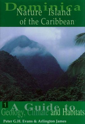 A Guide to Geology, Climate and Habitats [of Dominica]
