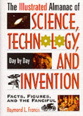 The Illustrated Almanac of Science, Technology and Invention