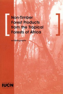 Non-Timber Forest Products From the Tropical Forests of Africa