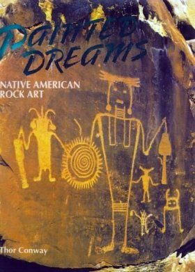 Painted Dreams: Native American Rock Art