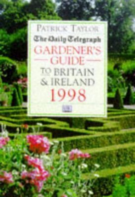 The Daily Telegraph Gardener's Guide to Britain and Ireland 1998