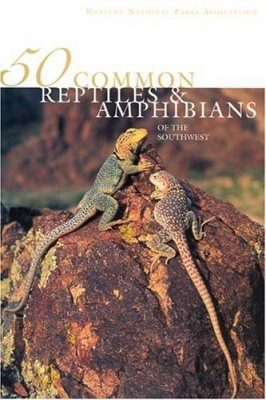 50 Common Reptiles and Amphibians of the Southwest