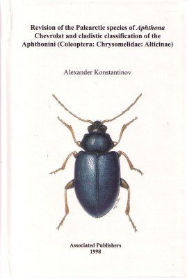 Revision of the Palearctic Species of Aphthona Chevrolat and Cladistic Classification of the Aphthonini (Coleoptera: Chrysomelidae: Alticinae)