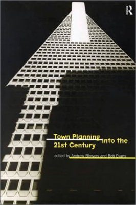 Town Planning Into the 21st Century