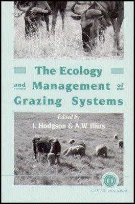 The Ecology and Management of Grazing Systems