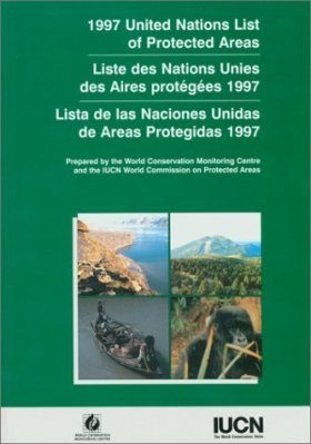 1997 United Nations List of Protected Areas / Liste des Nations Unies des Aires Protégées 1997 / Lista de las Naciones Unidas de Areas Protegidas 1997