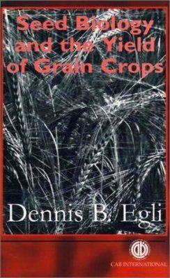 Seed Biology and the Yield of Grain Crops