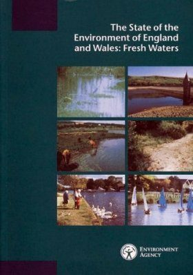 The State of the Environment of England and Wales: Fresh Waters