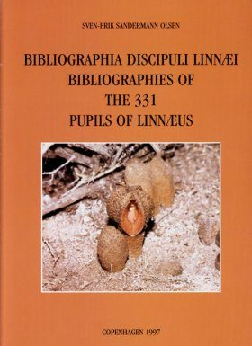 Bibliographia Discipuli Linnaei: Bibliographies of the 331 Pupils of Linnaeus