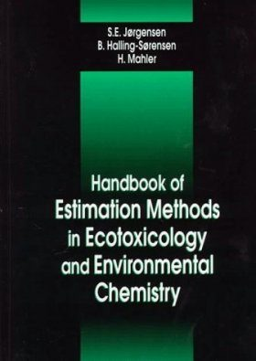 Handbook of Estimation Methods in Ecotoxicology and Environmental Chemistry