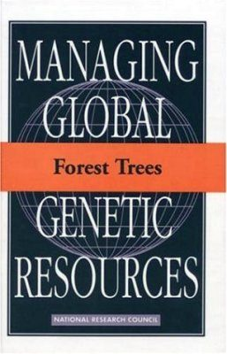 Managing Global Genetic Resources: Forest Trees