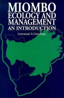 Miombo Ecology and Management: An Introduction