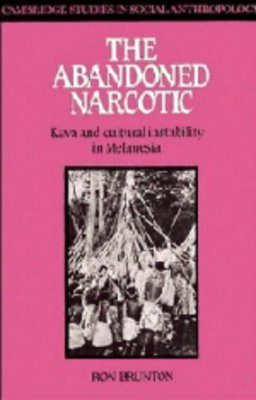 The Abandoned Narcotic: Kava and Cultural Instability in Melanesia