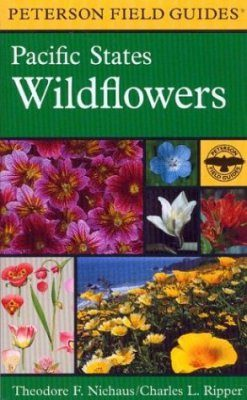 Peterson Field Guide to Pacific States Wildflowers