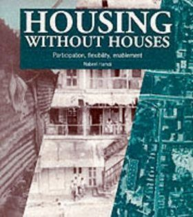 Housing Without Houses - Participation, Flexibility, Enablement