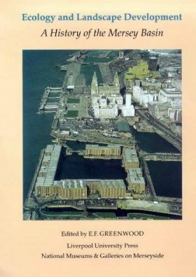 Ecology and Landscape Development: History of the Mersey Basin