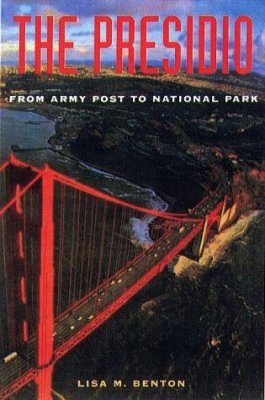 The Presidio: From Army Post to National Park