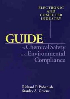 Electronic and Computer Industry Guide to Chemical Safety and Environmental Compliance
