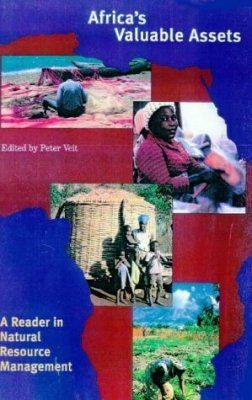 Africa's Valuable Assets: A Reader in Natural Resource Management
