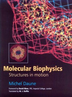 Molecular Biophysics: Structures and Dynamics