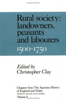 Rural Society - Landowners, Peasants and Labourers, 1500-1750