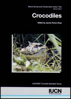 Crocodiles: Status Survey and Conservation Action Plan