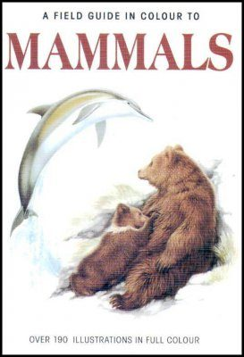 A Field Guide in Colour to Mammals
