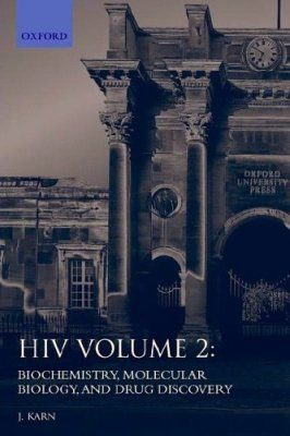 HIV: A Practical Approach, Volume 2: Biochemistry, Molecular Biology, and Drug Discovery