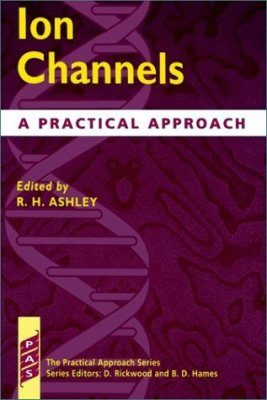 Ion Channels: A Practical Approach