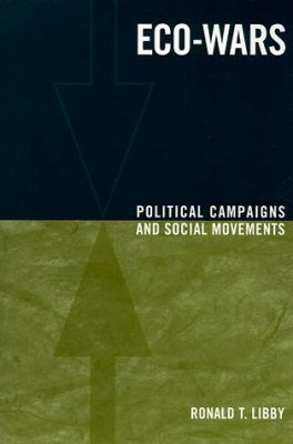 Eco-Wars: Political Campaigns and Social Movements