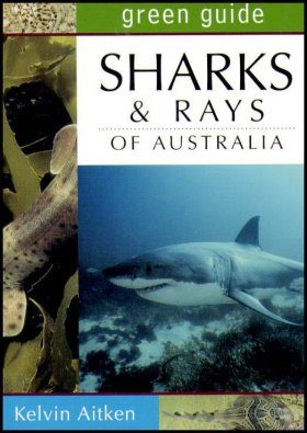 Green Guide to Sharks and Rays of Australia