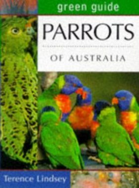 Green Guide to the Parrots of Australia