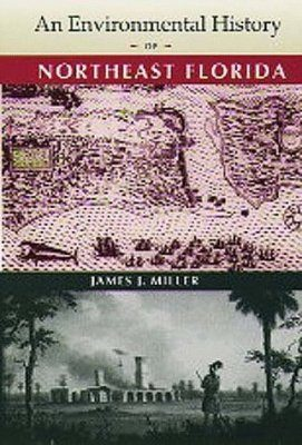An Environmental History of Northeast Florida