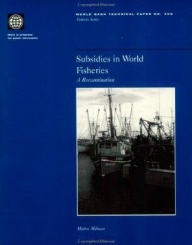 Subsidies in World Fisheries: A Reexamination